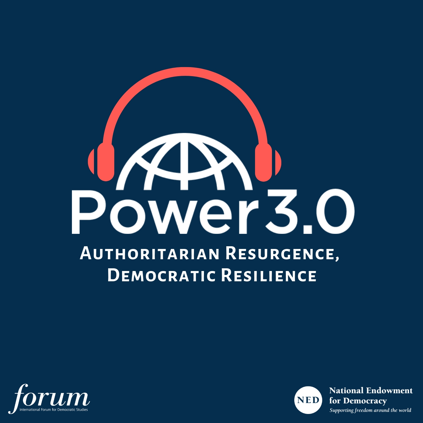 Power 3.0 | Authoritarian Resurgence, Democratic Resilience